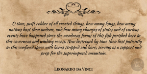 Time Quotes, Leonardo da Vinci Quote About Time, Kings, Space: O Time Swift Robber Of...