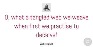 Truth Quotes, Walter Scott Quote About Wisdom, Truth, Lying: O What A Tangled Web...