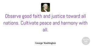 Inspiration Quotes, George Washington Quote About Peace, War, Inspiration: Observe Good Faith And Justice...