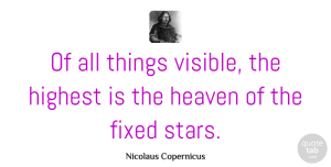 Stars Quotes, Nicolaus Copernicus Quote About Stars, Aquarius, Heaven: Of All Things Visible The...