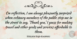 Travel Quotes, Stelios Haji-Ioannou Quote About Affordable, Goods, Guess, Members, Ordinary: On Reflection I Am Always...