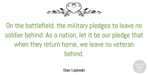 Army Quotes, Dan Lipinski Quote About Military, Home, Army: On The Battlefield The Military...