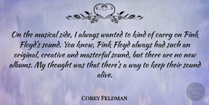 Corey Feldman Quote About Creative, Musical, Albums: On The Musical Side I...
