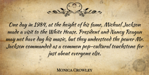 Dug Quotes, Monica Crowley Quote About Common, Dug, Height, Jackson, Michael: One Day In 1984 At...