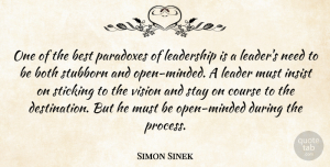 Stubborn Quotes, Simon Sinek Quote About Leader, Vision, Stubborn: One Of The Best Paradoxes...