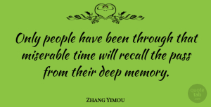Zhang Yimou Quote About Time, Memories, People: Only People Have Been Through...