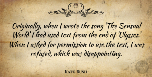 Kate Bush Quote About Asked, Permission, Wrote: Originally When I Wrote The...