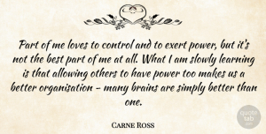 Allowing Quotes, Carne Ross Quote About Allowing, Best, Brains, Control, Exert: Part Of Me Loves To...