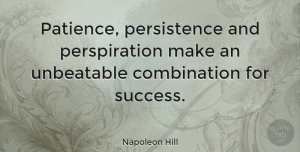 Positive Quotes, Napoleon Hill Quote About Inspirational, Positive, Success: Patience Persistence And Perspiration Make...