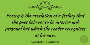 Salvatore Quasimodo Quote About Inspirational, Believe, Poetry: Poetry Is The Revelation Of...