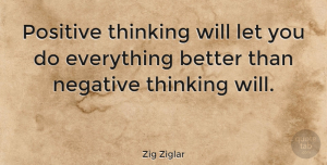 Positive Quotes, Zig Ziglar Quote About Positive, Thinking Of You, Attitude: Positive Thinking Will Let You...