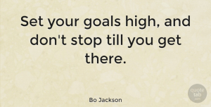 Inspirational Quotes, Bo Jackson Quote About Inspirational, Motivational, Sports: Set Your Goals High And...