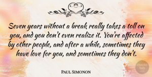Affected Quotes, Paul Simonon Quote About Affected, Break, Love, Realize, Seven: Seven Years Without A Break...