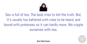 Truth Quotes, Jim Morrison Quote About Sex, Truth, Honesty: Sex Is Full Of Lies...