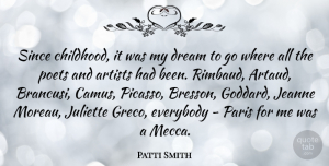 Artist Quotes, Patti Smith Quote About Dream, Artist, Paris: Since Childhood It Was My...