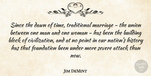 Jim DeMint Quote About Block, Men, Civilization: Since The Dawn Of Time...