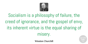Winston Churchill Quote About Philosophy, Ignorance, Democratic Socialism: Socialism Is A Philosophy Of...