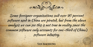 Yan Xiaohong Quote About Above, Accounts, Analysis, China, Common: Some Foreigner Organizations Said Over...