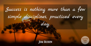 Jim Rohn Quote About Inspiring, Success, Life And Love: Success Is Nothing More Than...