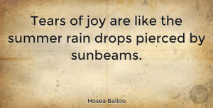 Hosea Ballou Quote About Inspirational, Summer, Rain: Tears Of Joy Are Like...