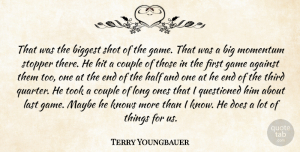 Terry Youngbauer Quote About Against, Biggest, Couple, Game, Half: That Was The Biggest Shot...