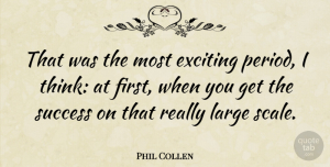 Phil Collen Quote About Thinking, Firsts, Scales: That Was The Most Exciting...