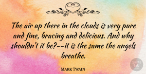 Mark Twain Quote About Angel, Air, Sky: The Air Up There In...