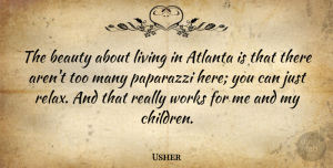 Usher Quote About Children, Atlanta, Relax: The Beauty About Living In...