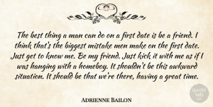 Adrienne Bailon Quote About Mistake, Men, Thinking: The Best Thing A Man...