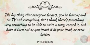 Phil Collen Quote About Song, Writing, Thinking: The Big Thing That Everyone...