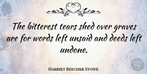 Harriet Beecher Stowe Quote About Relationship, Happiness, Sympathy: The Bitterest Tears Shed Over...