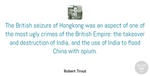 Aspect Quotes, Robert Trout Quote About American Journalist, Aspect, Crimes, Flood, India: The British Seizure Of Hongkong...