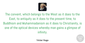 Victor Hugo Quote About Buddhism, Men, Doe: The Convent Which Belongs To...