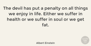 Albert Einstein Quote About Love, Life, God: The Devil Has Put A...