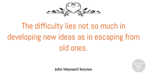 Lying Quotes, John Maynard Keynes Quote About Inspirational, Change, Lying: The Difficulty Lies Not So...