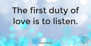 Life Quotes, Paul Tillich Quote About Life, Marriage, Respect: The First Duty Of Love...