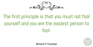 Clever Quotes, Richard P. Feynman Quote About Clever, Love Life, Science: The First Principle Is That...