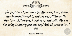 Success Quotes, Steve Harvey Quote About Relationship, Success, Faith: The First Time I Saw...
