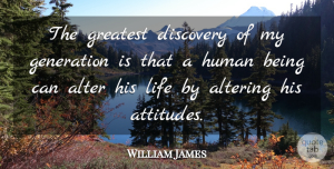 Positive Quotes, William James Quote About Inspirational, Motivational, Positive: The Greatest Discovery Of My...