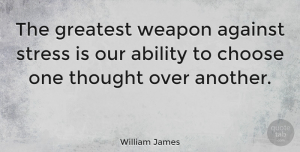 Happiness Quotes, William James Quote About Happiness, Fear, Stress: The Greatest Weapon Against Stress...