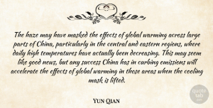 Yun Qian Quote About Accelerate, Across, Areas, Central, China: The Haze May Have Masked...