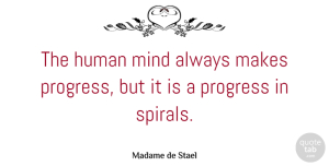 Learning Quotes, Madame de Stael Quote About Learning, Mind, Progress: The Human Mind Always Makes...