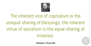 Winston Churchill Quote About Freedom, Humor, Patriotic: The Inherent Vice Of Capitalism...