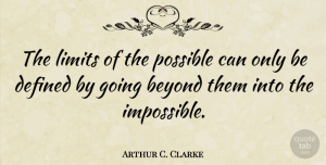 Arthur C. Clarke Quote About Inspirational, Motivational, Positive: The Limits Of The Possible...