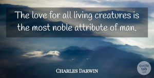 Nature Quotes, Charles Darwin Quote About Love, Life, Nature: The Love For All Living...