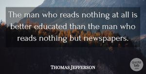 Business Quotes, Thomas Jefferson Quote About Business, Humorous, Book: The Man Who Reads Nothing...