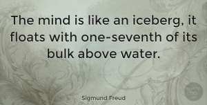 Leadership Quotes, Sigmund Freud Quote About Leadership, Alzheimers, Water: The Mind Is Like An...