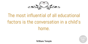 William Temple Quote About American Author, Conversation, Factors: The Most Influential Of All...