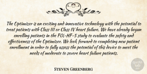 Steven Greenberg Quote About Assess, Begun, Class, Completing, Device: The Optimizer Is An Exciting...