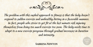 Sabrena Newton Quote About Adapt, Approach, Body, Dieting, Duration: The Problem With This Rushed...